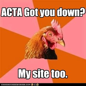 Antijoke Chicken is anti ACTA joke.