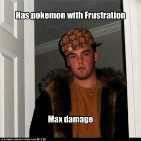 Has pokemon with Frustration