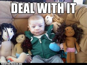 He Gets All the Dolls
