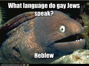 Bad Joke Eel: Oh, I get it!