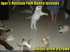 Igor's Russian Folk Dance lessons  always drew a crowd