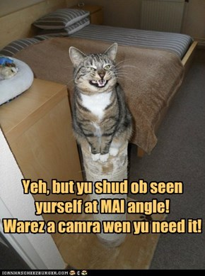 Doan let kitteh has camra!