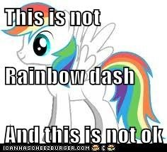 This is not Rainbow dash And this is not ok