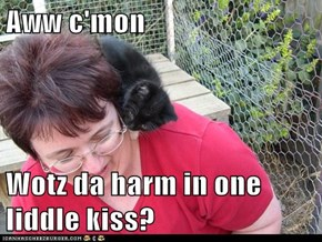Aww c'mon  Wotz da harm in one liddle kiss?