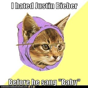 "I hated Justin Bieber  Before he sang ""Baby"""