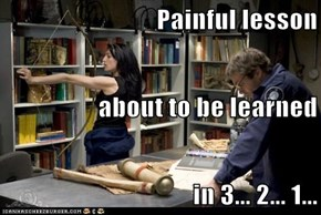 Painful Lesson