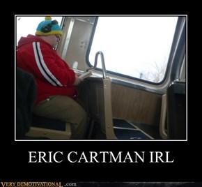 ERIC CARTMAN IRL