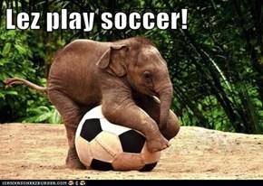 Lez play soccer!