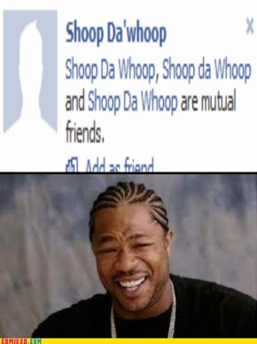 Shoop Da'whoop,bffe!