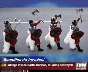 Scandinavia Invades! - Vikings invade North America, US Army destroyed