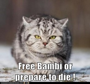 Free Bambi or prepare to die !