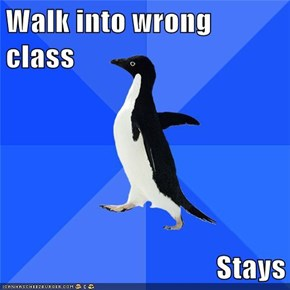 Walk into wrong class  Stays