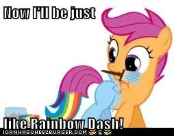 Now I'll be just  like Rainbow Dash!