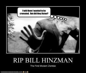 RIP BILL HINZMAN