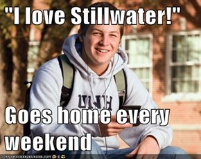 """I love Stillwater!""  Goes home every weekend"