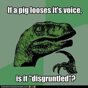 Philosoraptor: Pig Ponderings