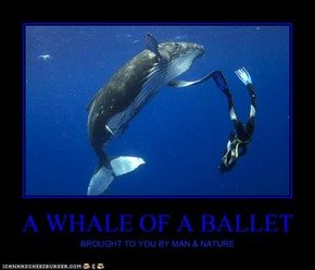 A WHALE OF A BALLET