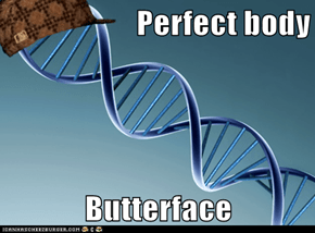 Perfect body  Butterface