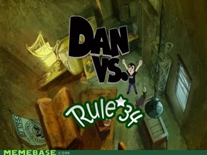 Dan Vs. ALL the things: Rule 34