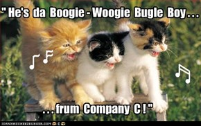 """ He's  da  Boogie - Woogie  Bugle  Boy . . ."