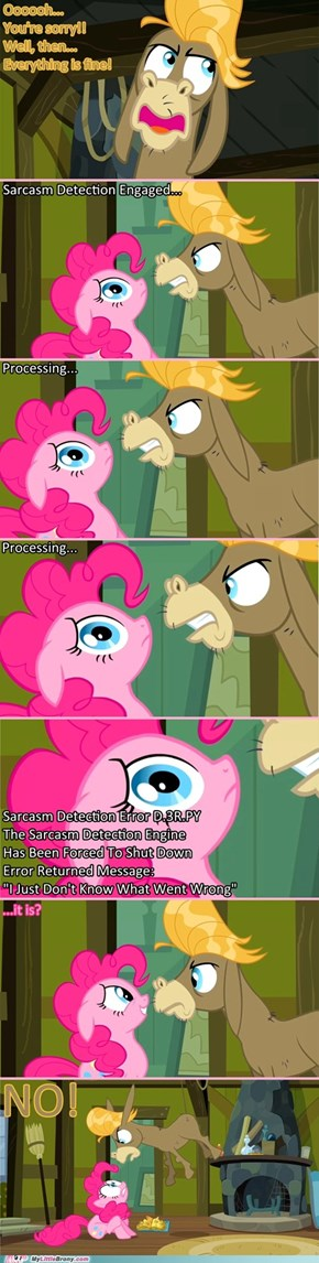 Pinkie Doesn't Seem to Get Sarcasm