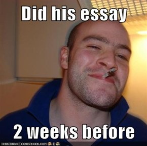 Did his essay  2 weeks before