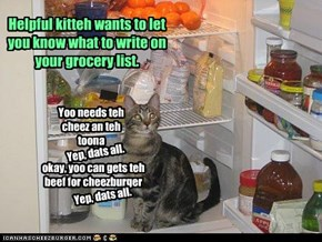 Helpful kitteh wants to let you know what to write on your grocery list.