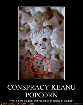 CONSPRACY KEANU POPCORN