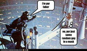 think again darth vader!