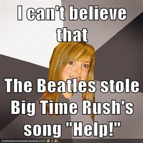 "I can't believe that   The Beatles stole Big Time Rush's song ""Help!"""