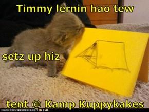 Timmy lernin hao tew setz up hiz tent @ Kamp Kuppykakes