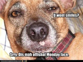 U wont smiles?