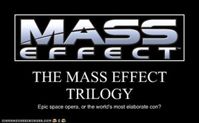 THE MASS EFFECT TRILOGY