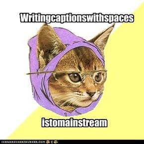 Writingcaptionswithspacesistomainstream