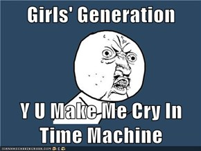 Girls' Generation  Y U Make Me Cry In Time Machine