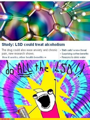 do all the drugs!