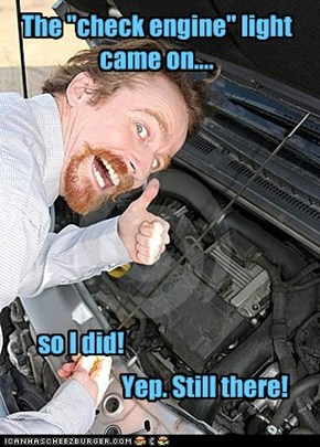 "The ""check engine"" light came on...."