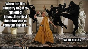 When the film industry begin to run out of ideas...their first decision was to reinvent history...