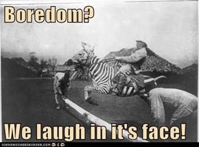 We Make Our Own Fun!!!