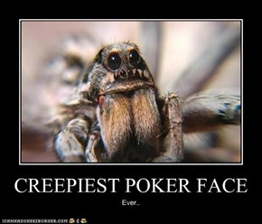 CREEPIEST POKER FACE