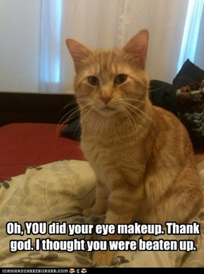 Oh, YOU did your eye makeup.