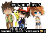 everyone loves            chibis :D