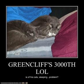 GREENCLIFF'S 3000TH LOL