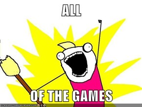 ALL  OF THE GAMES