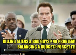 KILLING ALIENS & BAD GUYS? NO PROBLEM! BALANCING A BUDGET? FORGET IT!
