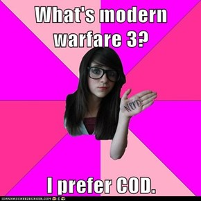 What's modern warfare 3?  I prefer COD.
