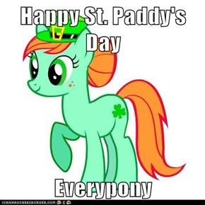 Happy St. Paddy's Day  Everypony