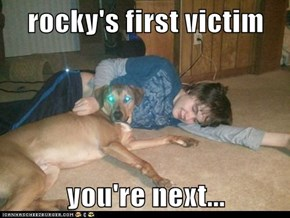 rocky's first victim  you're next...