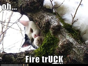oh...  Fire trUCK