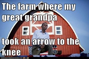 The farm where my great grandpa  took an arrow to the knee